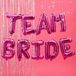 Team Bride Balloon Bunting